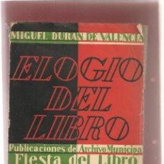 Libros antiguos: MIGUEL DURAN DE VALENCIA ELOGIO DEL LIBRO. FIESTA DEL LIBRO 1935. Lote 59964839