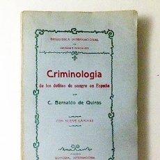 Libros antiguos: BERNALDO DE QUIRÓS. CRIMINOLOGÍA DE LOS DELITOS DE SANGRE EN ESPAÑA 1906. GRÁFICOS Y 9 LÁMS. INTONSO. Lote 60040795