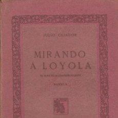 Libros antiguos: JULIO CEJADOR. MIRANDO A LOYOLA. EL ALMA DE LA COMPAÑÍA DE JESÚS. MADRID, 1913.. Lote 60037395