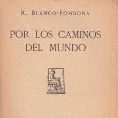 Libros antiguos: R. BLANCO-FOMBONA. POR LOS CAMINOS DEL MUNDO. MADRID, 1926.. Lote 60040143