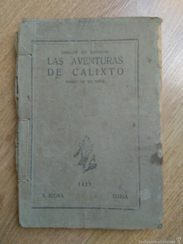 LIBRO LAS AVENTURAS DE CALIXTO. DIARIO DE UN NIÑO.IMPRENT JODRA EN SORIA AÑO 1923 (Libros Antiguos, Raros y Curiosos - Literatura Infantil y Juvenil - Otros)