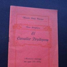 Libros antiguos: ARENYS DE MAR 1916 / EL CAVALLER DRYLLEYRES / MOSSEN JOSEP PALOMER / APUNTACIONS DEL SEGLES XVI. Lote 60272987