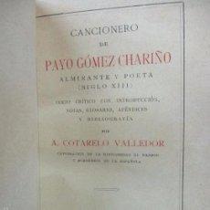 Libros antiguos: CANCIONERO DE PAYO GÓMEZ CHARIÑO ALMIRANTE Y POETA (SIGLO XIII). COTARELO VALLEDOR, A. 1934. 1ª ED.. Lote 60273207