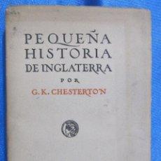 Libros antiguos: PEQUEÑA HISTORIA DE INGLATERRA. POR G. K. CHESTERTON. BIBLIOTECA CALLEJA. EDITORIAL CALLEJA, 1920.. Lote 60274319