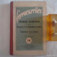 Libros antiguos: FERROCARRILES. DISTANCIAS KILOMETRICAS DE LAS LINEAS FERREAS DE ESPAÑA.1930. 14. . Lote 60325579