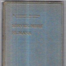 Libros antiguos: SERVIDUMBRE HUMANA. W. SOMERSET MAUGHAM. EDITORIAL LARA. BARCELONA, 1946. 682PAGS. 22X15,5CM. Lote 60357431