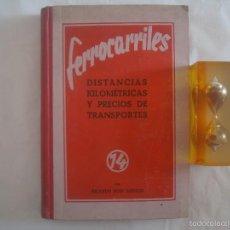Libros antiguos: FERROCARRILES.DISTANCIAS KILOMÉTRICAS Y PRECIOS DE TRANSPORTES. 1930. FOLIO MENOR. Lote 60370727
