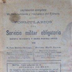 Libros antiguos: FORMULARIOS DEL SERVICIO MILITAR OBLIGATORIO. 1912.DEDICATORIA Y FIRMA DE AUTORES.. Lote 60374023