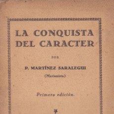 Libros antiguos: P. MARTÍNEZ SARALEGUI. LA CONQUISTA DEL CARÁCTER. MADRID, 1929.. Lote 173995119