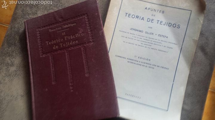 APUNTES DE TEORIA DE TEJIDOS . JERÓNIMO OLLER Y ESTEPA+ TEÓRICO PRÀCTICO DE TEJIDOS . FCO.SALADRIGAS (Libros Antiguos, Raros y Curiosos - Ciencias, Manuales y Oficios - Otros)
