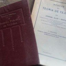 Libros antiguos: APUNTES DE TEORIA DE TEJIDOS . JERÓNIMO OLLER Y ESTEPA+ TEÓRICO PRÀCTICO DE TEJIDOS . FCO.SALADRIGAS. Lote 60414889