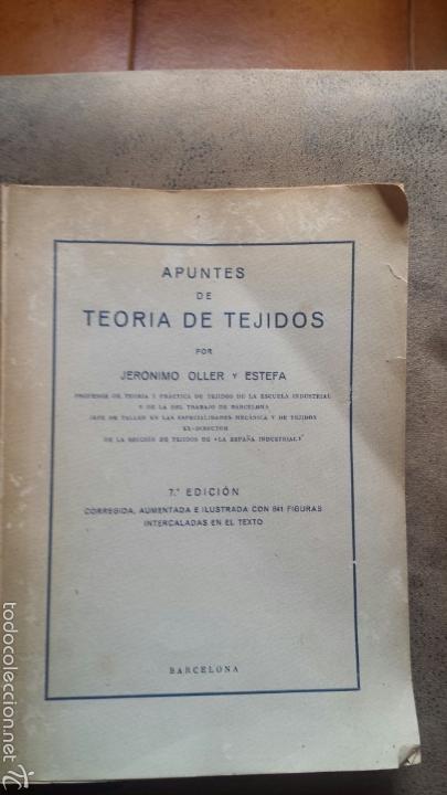 Libros antiguos: APUNTES DE TEORIA DE TEJIDOS . JERÓNIMO OLLER Y ESTEPA+ TEÓRICO PRÀCTICO DE TEJIDOS . FCO.SALADRIGAS - Foto 7 - 60414889