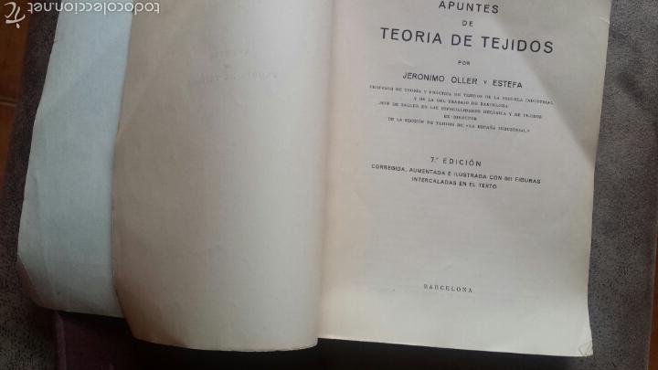 Libros antiguos: APUNTES DE TEORIA DE TEJIDOS . JERÓNIMO OLLER Y ESTEPA+ TEÓRICO PRÀCTICO DE TEJIDOS . FCO.SALADRIGAS - Foto 8 - 60414889