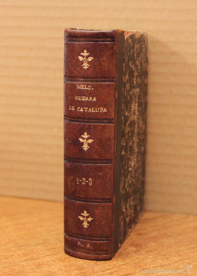 GUERRA DE CATALUÑA POR FRANCISCO MANUEL DE MELO Y TERMINADA POR JAIME TIÓ. 3 TOMOS. 1878 (Libros Antiguos, Raros y Curiosos - Historia - Otros)