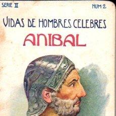 Libros antiguos: VIDAS DE HOMBRES CÉLEBRES : ANÍBAL (SOPENA, S.F.). Lote 60483819