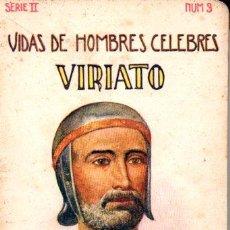 Libros antiguos: VIDAS DE HOMBRES CÉLEBRES : VIRIATO (SOPENA, S.F.). Lote 60483859