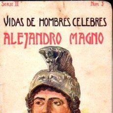 Libros antiguos: VIDAS DE HOMBRES CÉLEBRES : ALEJANDRO MAGNO (SOPENA, S.F.). Lote 60483899