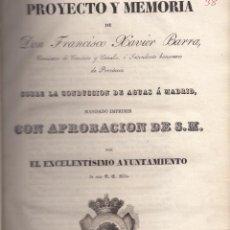 Libros antiguos: FRANCISCO XAVIER BARRA. PROYECTO Y MEMORIA SOBRE LA CONDUCCIÓN DE AGUAS A MADRID. MADRID, 1832.. Lote 60505799