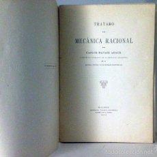 Libros antiguos: TRATADO DE MECÁNICA RACIONAL. (1923) (MATAIX) ESCUELA CENTRAL DE INGENIEROS INDUSTRIALES, MADRID. Lote 60512795