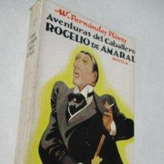 Libros antiguos: W. FERNÁNDEZ FLÓREZ-AVENTURAS DEL CABALLERO ROGELIO DE AMARAL-NOVELA-1ª. EDC.-COPY.,30/6/1933-PUEYO. Lote 60527679