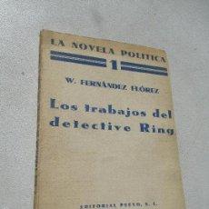 Libros antiguos: W. FERNÁNDEZ FLÓREZ-LOS TRABAJOS DEL DETECTIVE RING-EDT: PUEYO-1ª. EDC.- 5 DE JULIO DE 1934. Lote 60528871