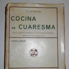 Libros antiguos: COCINA DE CUARESMA. P.J. DE SAN LUIS. AÑO 1914. (VER INDICE COMPLETO) . Lote 60594323