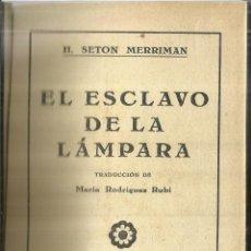 Libros antiguos: EL ESCLAVO DE LA LÁMPARA. H. SETON MERRIMAN. EDICIONES IBERIA. BARCELONA. 1929. Lote 60763331