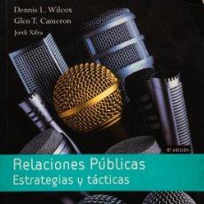 Libros antiguos: RELACIONES PUBLICAS: ESTRATEGIAS Y PRACTICAS / 8ª EDICIÓN - D.J. WILCOX - GLEN T. CAMERON. Lote 60791019
