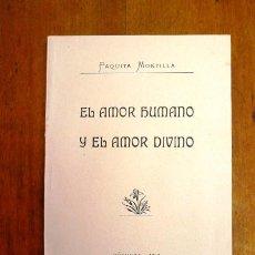 Libros antiguos: MONTILLA, PAQUITA. EL AMOR HUMANO Y EL AMOR DIVINO. Lote 60837979