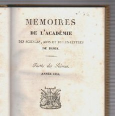 Libros antiguos: MÉMORIES DE L´ACADÉMIE DES SCIENCES, ARTS ET BELLES-LETTRES DE DIJON.PARTIE DES SCIENCES.ANNÉE 1834. Lote 60839343