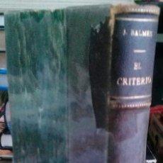 Libros antiguos: EL CRITERIO - JAIME BALMES - EDICIÓN DE 1929. Lote 60860163