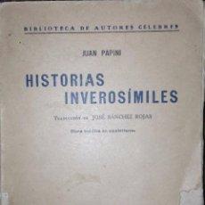 Libros antiguos: HISTORIAS INVEROSIMILES. PAPINI JUAN. 1ª EDICIÓN CASTELLANA.. Lote 60894367