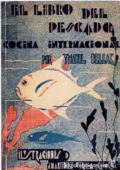 BELEAK: EL LIBRO DEL PESCADO. (FACSÍMIL DE LA EDICIÓN DE 1933) ILUSTRACIONES COCINA PAIS VASCO (Libros Antiguos, Raros y Curiosos - Cocina y Gastronomía)