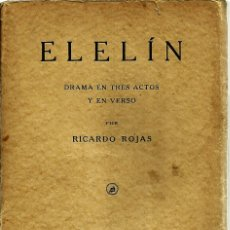 Libros antiguos: LIBRO *ELELÍN* POR RICARDO ROJAS. AÑO 1929.. Lote 60940299