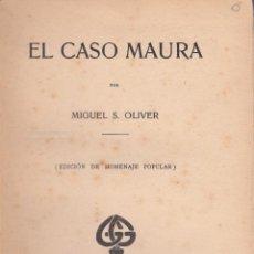 Libros antiguos: MIGUEL S. OLIVER. EL CASO MAURA. BARCELONA, 1914.. Lote 60902087