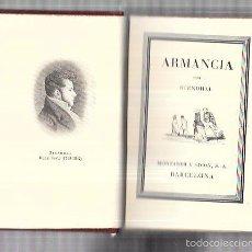 Libros antiguos: MONTANER Y SIMON. ARMANCIA. STENDHAL. SERIE LIMITADA. EXCEPCIONAL. GRAN PAPEL. AÑOS 40. VER FOTOS. Lote 60981391