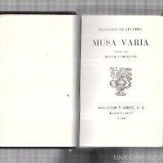 Libros antiguos: MONTANER Y SIMON. MUSA VARIA. QUEVEDO. SERIE LIMITADA. GRAN PAPEL. EXCEPCIONAL. AÑOS 40. Lote 60982587