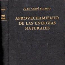 Libros antiguos: J. GELPÍ BLANCO : APROVECHAMIENTO DE LAS ENERGÍAS NATURALES (ALTÉS, 1924). Lote 61004475