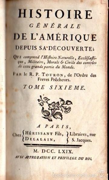 TOURON : HISTOIRE GENÈRALE DE L'AMERIQUE DEPUIS SA DÉCOUVERTE TOME VI (1769) MÉXICO (Libros Antiguos, Raros y Curiosos - Historia - Otros)