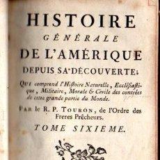 Libros antiguos: TOURON : HISTOIRE GENÈRALE DE L'AMERIQUE DEPUIS SA DÉCOUVERTE TOME VI (1769) MÉXICO. Lote 61062175