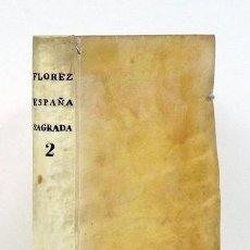 Libros antiguos: HENRIQUE FLÓREZ [ENRIQUE]–ESPAÑA SAGRADA. T. II: CHRONOLOGIA HISTORIA ANTIGUA DE ESTOS REYNOS...1754. Lote 114869852