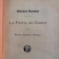 Libros antiguos: ANTIGUALLAS GRANADINAS, FIESTA DEL CORPUS, MANUEL GARRIDO ATIENZA, 1889. Lote 61244975