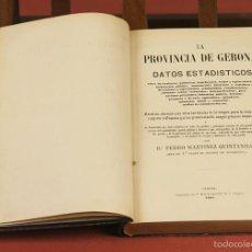Libros antiguos: 7981 - DATOS ESTADISTICOS DE LA PROVINCIA DE GERONA. P. MARTINEZ. IMP. DORCA S. GRASES. 1865.. Lote 61271099