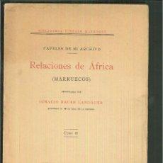 Libros antiguos: RELACIONES DE ÁFRICA (MARRUECOS). IGNACIO BAUER LANDAUER. Lote 61274251