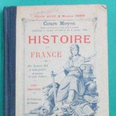 Libros antiguos: HISTOIRE DE FRANCE. CLAUDE AUGÉ & MAXIME PETIT. PARIS, LIB. LAROUSSE. . Lote 61337803