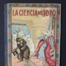 Libros antiguos: CUENTO ED 1918 LA CIENCIA DEL TOPO MANUEL MARINEL LO ILUSTRADO DIBUJOS OPISSO 1ª EPOCA. Lote 61352834