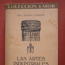 Libros antiguos: LAS ARTES INDUSTRIALES. ANTIGUEDAD Y EDAD MEDIA. GEORG LEHNERT. Lote 61354559