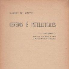 Libros antiguos: RAMIRO DE MAEZTU. OBREROS E INTELECTUALES. CONFERENCIA. BARCELONA, 1911.. Lote 61313331