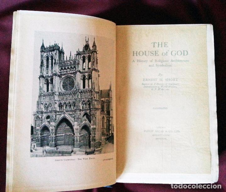 Libros antiguos: THE HOUSE OF GOD - A HISTORY OF RELIGIOUS ARCHITECTURE AND SYMBOLISM - Short, E. H. - 1925 - Foto 3 - 61419187
