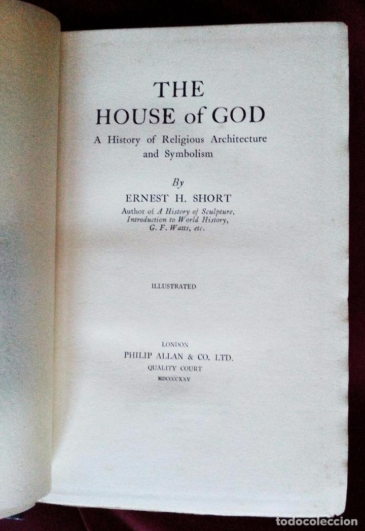 Libros antiguos: THE HOUSE OF GOD - A HISTORY OF RELIGIOUS ARCHITECTURE AND SYMBOLISM - Short, E. H. - 1925 - Foto 5 - 61419187